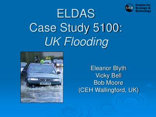 ELDAS   Case Study 5100: UK Flooding