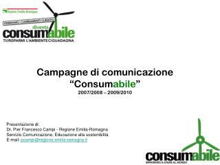 "Campagne di comunicazione ""Consum abile "" 2007/2008 – 2009/2010"