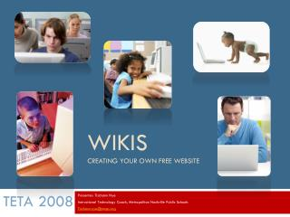 Wikis Creating your own free website