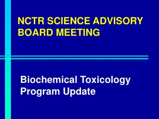 NCTR SCIENCE ADVISORY BOARD MEETING