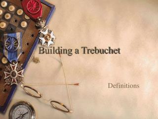 Building a Trebuchet