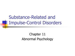Substance-Related and Impulse-Control Disorders