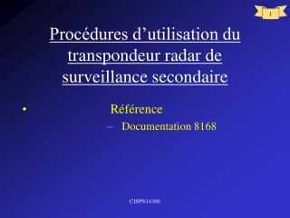 Procédures d'utilisation du transpondeur radar de surveillance secondaire