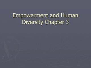 Empowerment and Human Diversity Chapter 3