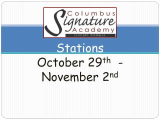 Stations  October 29 th   - November 2 nd