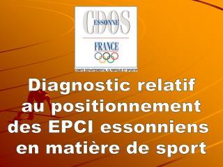 Diagnostic relatif au positionnement des EPCI essonniens  en mati�re de sport