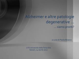 Alzheimer e altre patologie degenerative …