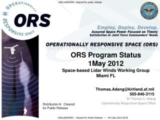 ORS Program Status 1May  2012 Space-based  Lidar  Winds Working Group Miami FL