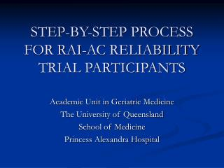 STEP-BY-STEP PROCESS FOR RAI-AC RELIABILITY TRIAL PARTICIPANTS