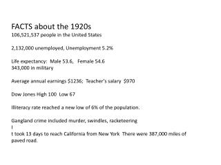 FACTS about the 1920s  106,521,537 people in the United States
