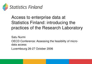 Satu Nurmi OECD Conference: Assessing the feasibility of micro-data access
