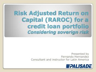 Risk Adjusted Return on  Capital (RAROC)  for  a  credit  loan portfolio Considering soverign risk