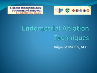 Endometrial Ablation Techniques