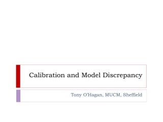 Calibration and Model Discrepancy