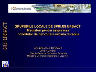 GRUPURILE LOCALE DE SPRIJIN URBACT  Mediatori pentru asigurarea
