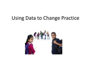 Using Data to Change Practice