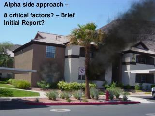 Alpha side approach –  8 critical factors? – Brief Initial Report?