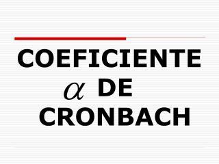 COEFICIENTE             DE CRONBACH