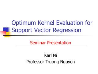 Optimum Kernel Evaluation for Support Vector Regression
