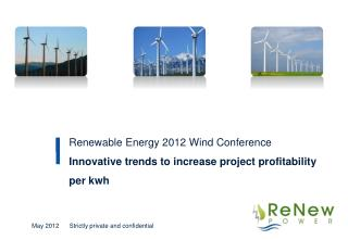 Renewable Energy  2012 Wind Conference