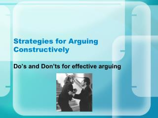 Strategies for Arguing Constructively