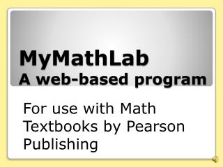 MyMathLab A web-based program