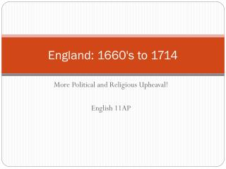 England: 1660's to 1714