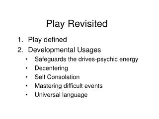 Play Revisited