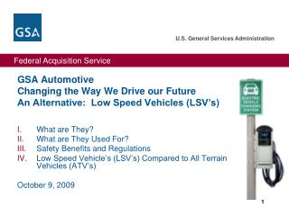 GSA Automotive Changing the Way We Drive our Future An Alternative:  Low Speed Vehicles (LSV's)