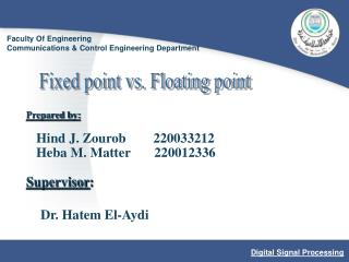 Prepared by: Hind J. Zourob        220033212 Heba M. Matter       220012336 Supervisor :