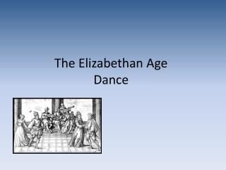 The Elizabethan Age  Dance