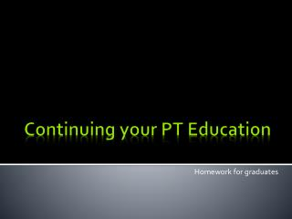Continuing your PT Education