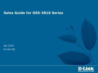 Sales Guide for DES-3810 Series