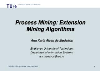 Process Mining: Extension Mining Algorithms