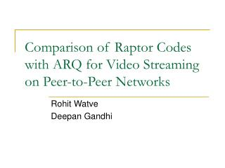 Comparison of Raptor Codes with ARQ for Video Streaming on Peer-to-Peer Networks