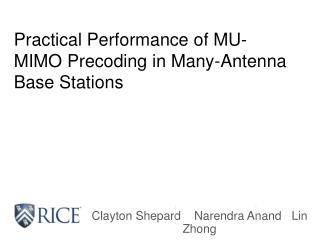 Practical Performance of MU-MIMO  Precoding  in Many-Antenna Base Stations
