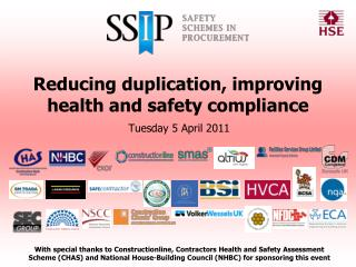 Reducing duplication, improving  health and safety compliance