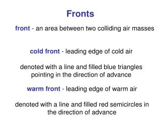 cold front  - leading edge of cold air