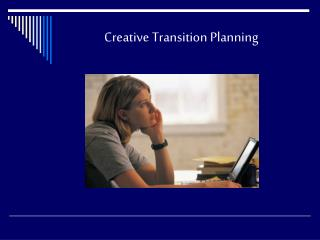 Creative Transition Planning