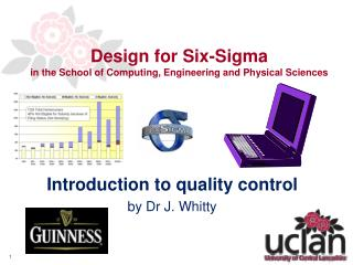 Design for Six-Sigma in the School of Computing, Engineering and Physical Sciences