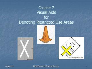 Chapter 7   Visual Aids for Denoting Restricted Use Areas