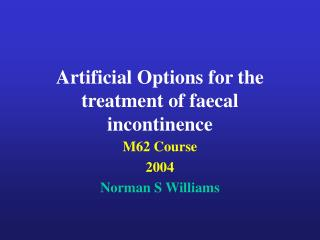 Artificial Options for the treatment of faecal incontinence