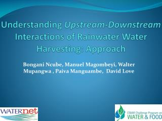Understanding  Upstream-Downstream  Interactions of Rainwater Water Harvesting: Approach