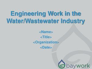 Engineering Work in the Water/Wastewater Industry