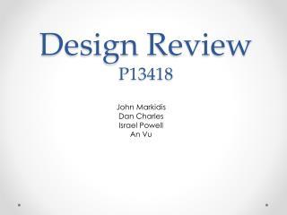Design Review P13418