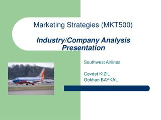 Marketing Strategies (MKT500) Industry/Company Analysis Presentation