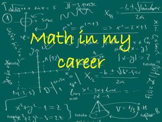Math in my career