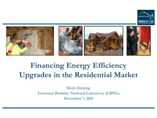 Financing Energy Efficiency Upgrades in the Residential Market