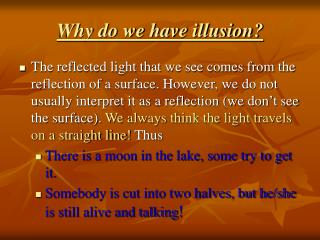 Why do we have illusion?