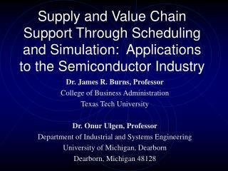 Dr. James R. Burns, Professor College of Business Administration Texas Tech University